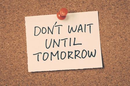 make tomorrow today,procrastination,do it now,don't put off,discipline,commitment,priorities,purpose,Luke 9:59-62,no one who puts hand to plow,reject Christ,turn away from Jesus,Jesus first,live for Jesus,live for Christ